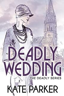 Deadly Wedding (The Deadly Series Book 2)