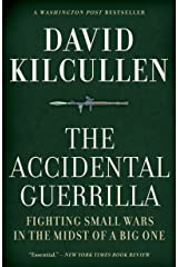 The Accidental Guerrilla: Fighting Small Wars in the Midst of a Big One Kindle Edition