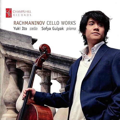 Rachmaninov Cello Works By Yuki Ito Sofya Gulyak On Amazon Music
