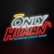 Only Human (Running Lights Remix)