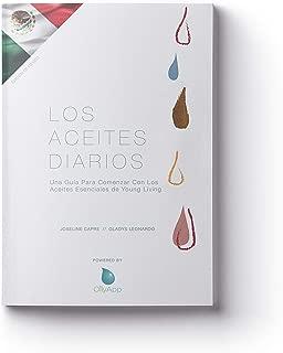 Los Aceites Diarios: Una Guía Para Comenzar Con Los Aceites Esenciales de Young Living (Edición De Mexico) (Spanish Edition)