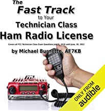 The Fast Track to Your Technician Class Ham Radio License: Covers All Fcc Technician Class Exam Questions July, 1, 2018 Un...