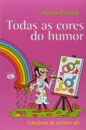 Todas as cores do humor: coletânea de cartuns gls