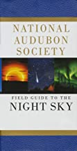 Field Guide to the Night Sky (National Audubon Society Field Guides)