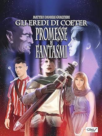 Gli eredi di Coeter - Promesse e fantasmi