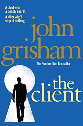 The Client: The blockbuster from the master of the legal thriller
