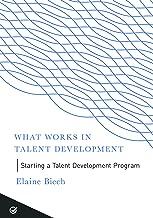 Starting a Talent Development Program (What Works in Talent Development)