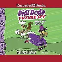 Recipe for Disaster!: Didi Dodo, Future Spy, Book 1