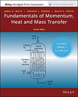 Fundamentals of Momentum, Heat, and Mass Transfer, 7e Enhanced eText with Abridged Print Companion