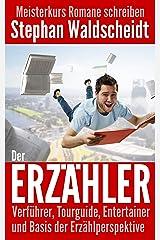 Der Erzähler: Verführer, Tourguide, Entertainer und Basis der Erzählperspektive: Meisterkurs Romane schreiben Kindle Ausgabe