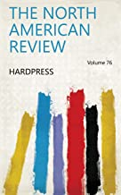 The North American Review Volume 76