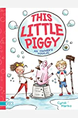 This Little Piggy: An Owner's Manual (PIX) Kindle Edition