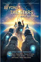Beyond the Stars: Across the Universe: a space opera anthology Kindle Edition