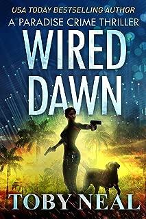 Wired Dawn: Vigilante Justice Thriller Series (Paradise Crime Thrillers Book 5)