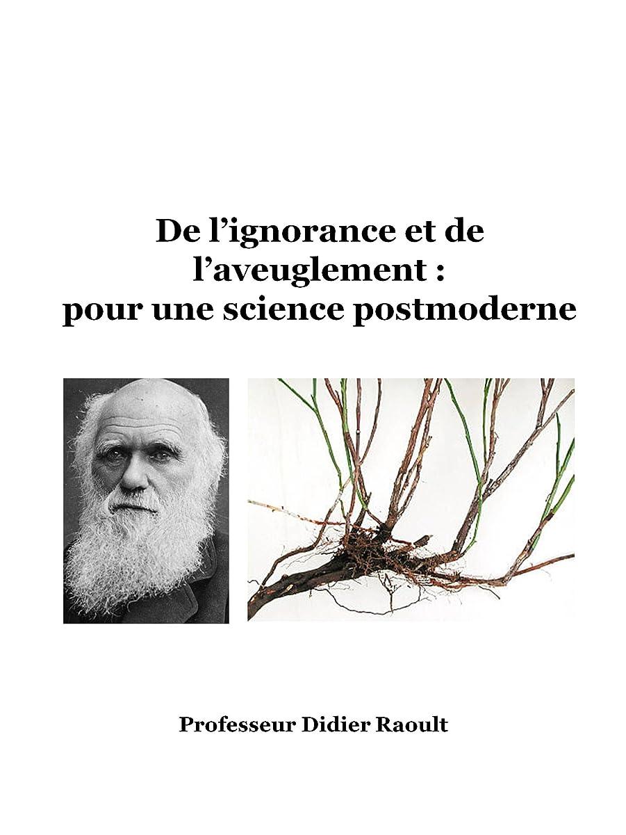 広告主サンダル消化器De l'ignorance et de l'aveuglement : pour une science postmoderne (French Edition)