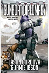Gunboat Diplomacy (Four Horsemen Sagas Book 1) Kindle Edition