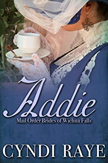 Addie: Mail Order Brides of Wichita Falls Book #11: The Final Chapter