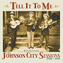 TELL IT TO ME: THE JOHNSON CITY SESSIONS REVISITED - Tell It To Me: Johnson City Sessions Revisted (2019) LEAK ALBUM
