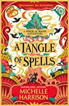 A Tangle of Spells: Bring the magic home with the bestselling Pinch of Magic Adventures (A Pinch of Magic Adventure)
