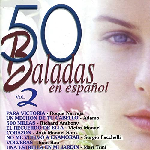50 Baladas en Español, Vol. 2 de Various artists en Amazon Music ...