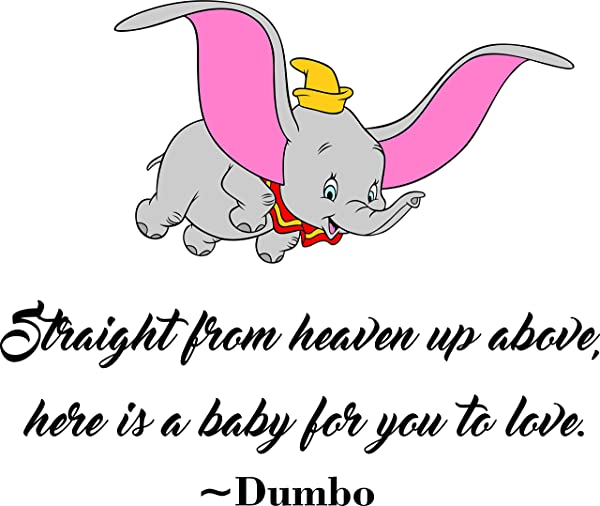 Wall Decal Straight From Heaven Up Above Here Is A Baby For You To Love Dumbo Disney Baby Nursery Room Kid Childrens Girl Boy Picture Art Mural Custom Wall Decal Vinyl Sticker 20 Inches X 20 Inches