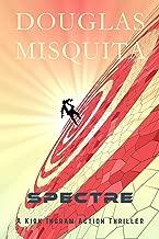Spectre: A Kirk Ingram action thriller