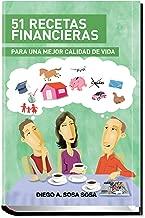 51 Recetas Financieras: Para una mejor calidad de vida (Spanish Edition)