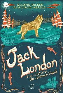 Jack London e a Criatura de Salmon Pond