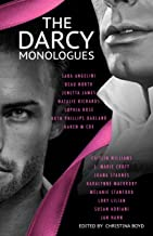 The Darcy Monologues: A romance anthology of