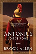 Antonius: Son of Rome (The Antonius Trilogy Book 1)