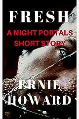 Fresh: A Night Portal short story (Night Portals) Kindle Edition