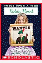 Robin Hood, the One Who Looked Good in Green (Twice Upon a Time #4) Kindle Edition