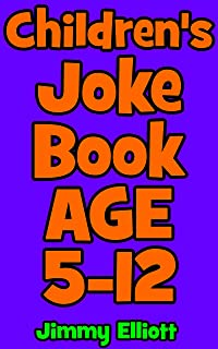 Children's Joke Book Age 5-12: An Interactive Question Contest for Boys and Girls Completely Outrageous Scenarios for Boys, Girl, Funny Jokes For Funny Kids (English Edition)