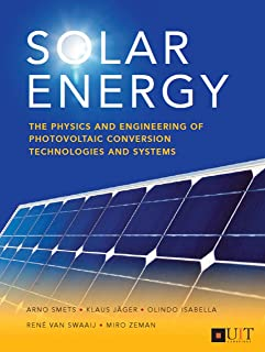 Solar Energy: The physics and engineering of photovoltaic conversion- technologies and systems (English Edition)
