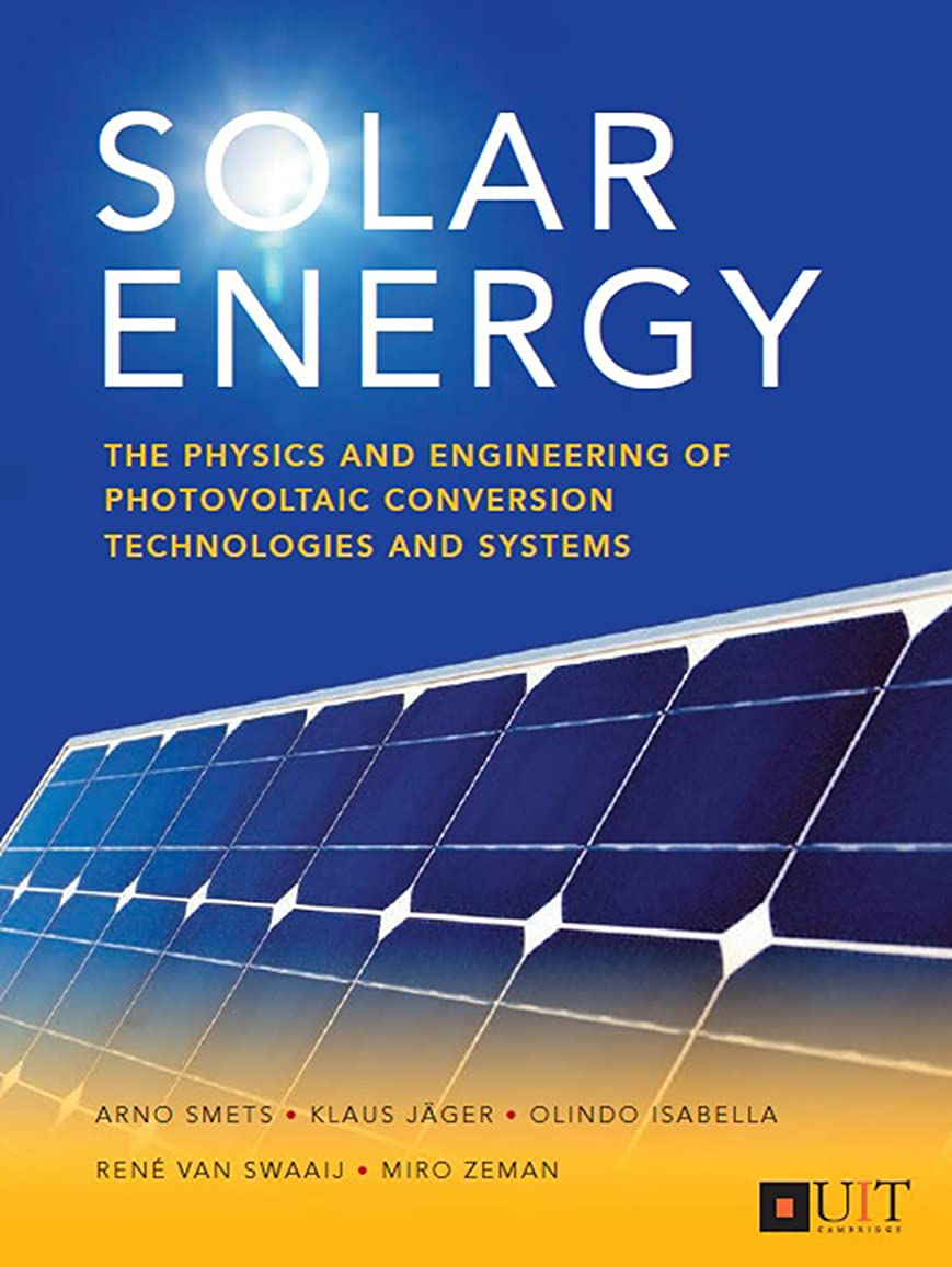混乱警官中止しますSolar Energy: The physics and engineering of photovoltaic conversion, technologies and systems (English Edition)
