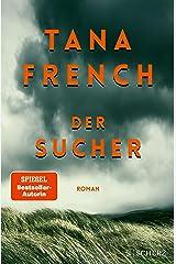 Der Sucher: Roman. Ein New York Times Bestseller 2021 (German Edition) Kindle Edition