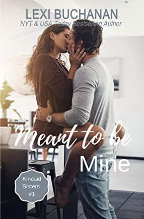 Meant to be Mine (Kincaid Sisters Book 1) (English Edition)