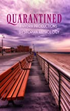 Quarantined: A Hydra Productions Dystopian Anthology