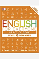 English for Everyone: Level 2: Beginner, Practice Book: A Complete Self-Study Program (English Edition) eBook Kindle
