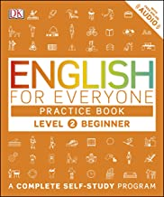 English for Everyone: Level 2: Beginner, Practice Book: A Complete Self-Study Program (English Edition)