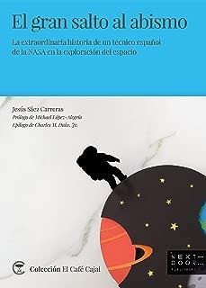 El gran salto al abismo: La extraordinaria historia de un técnico español de la NASA en la exploración del espacio (El Café Cajal nº 8) (Spanish Edition)