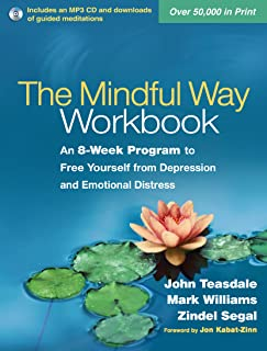 The Mindful Way Workbook: An 8-Week Program to Free Yourself from Depression and Emotional Distress (English Edition)