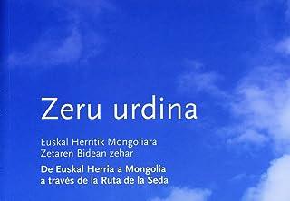 Zeru Urdina (+dvd) - Euskal Herritik Mongoliara Zetaren Bidean Zehar
