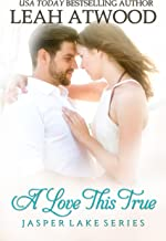 A Love This True (Jasper Lake Book 2)