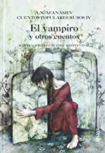 El vampiro y otros cuentos: Cuentos populares rusos IV (Cuentos, Mitos Y Libros-Regalo - Libros-Regalo) (Spanish Edition)