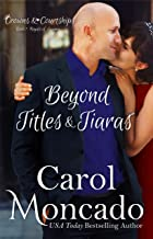 Beyond Titles & Tiaras: Contemporary Christian Romance (Crowns & Courtships Book 7)