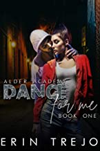 Dance For Me: (A Dark College/Enemies to Lovers) (Alder Academy Book 1)