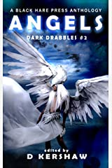 ANGELS: A Divine Microfiction Anthology (Dark Drabbles Book 2) Kindle Edition