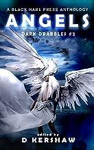 ANGELS: A Divine Microfiction Anthology (Dark Drabbles Book 2)
