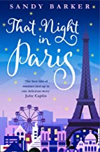 That Night In Paris: The perfect uplifting romantic comedy to escape into this year! (The Holiday Romance, Book 2)